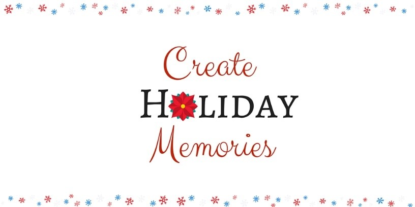 5 Things to Make Your Holiday More Memorable