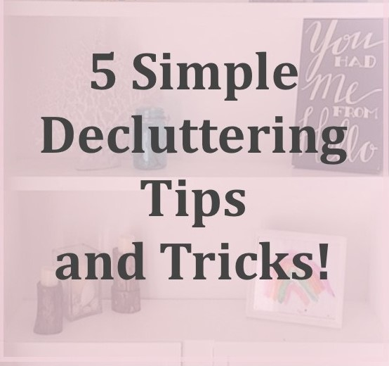 The 5 Best De-cluttering Tips Ever
