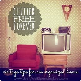 Clutter Free Forever